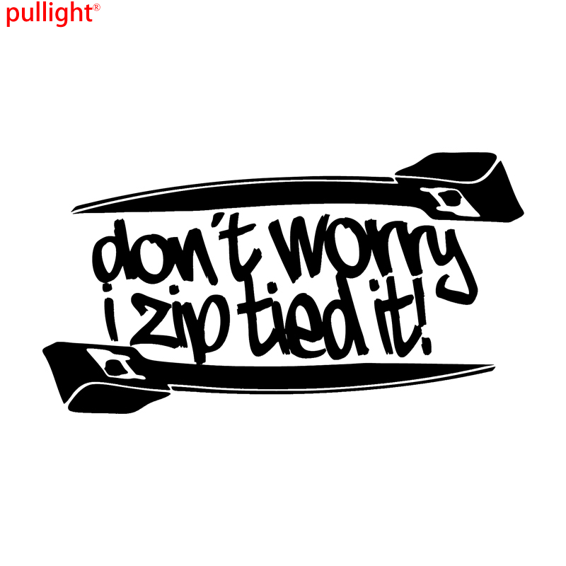 HUGE Dont worry i zip tie sticker Funny JDM race car truck decal