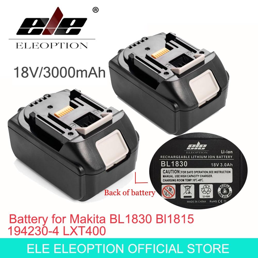 ELE ELEOPTION 2PCS Brand NEW 3000mAh 18 VOLT Li-Ion Power Tool Battery for Makita BL1830 Bl1815 194230-4 LXT400 high quality brand new 3000mah 18 volt li ion power tool battery for makita bl1830 bl1815 194230 4 lxt400 charger