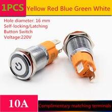 1 STÜCKE YT1211 Lochgröße 16mm selbstsichernde/rastschalter metalldruckknopf schalter mit led licht 220 v 10a verkaufen ratlos