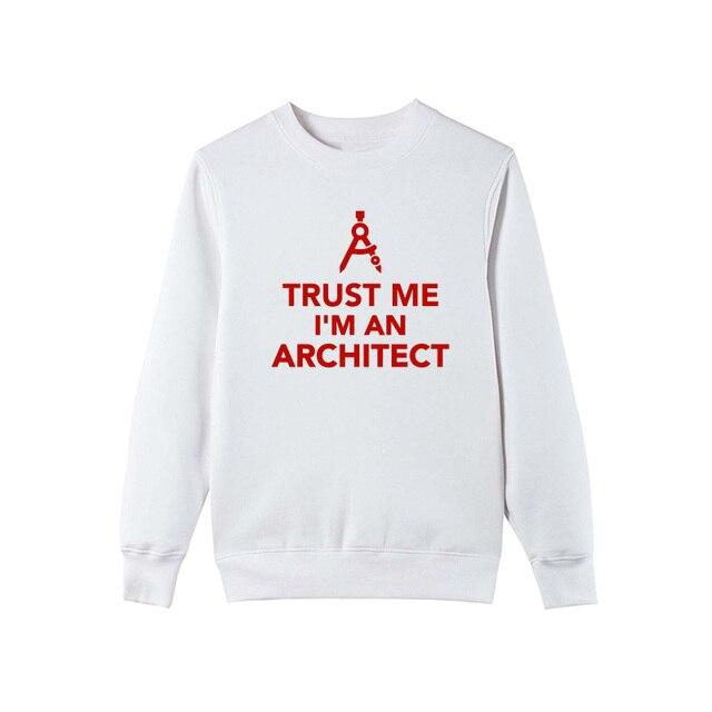 Trust Me I'm An Architect Sweatshirt 1