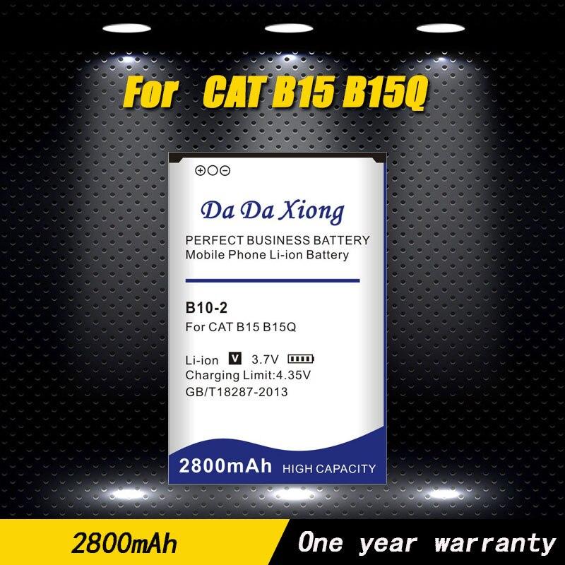 2019 Da Da Xiong Original New High Quality 2800mah B10-2 Battery For Cat B15 B15q B15q Am Mobile Phone Mobile Phone Batteries