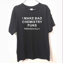 Funny Science Shirt Chemistry T Shirt Geek I Make bad chemistry puns periodically Unisex T Shirt Men
