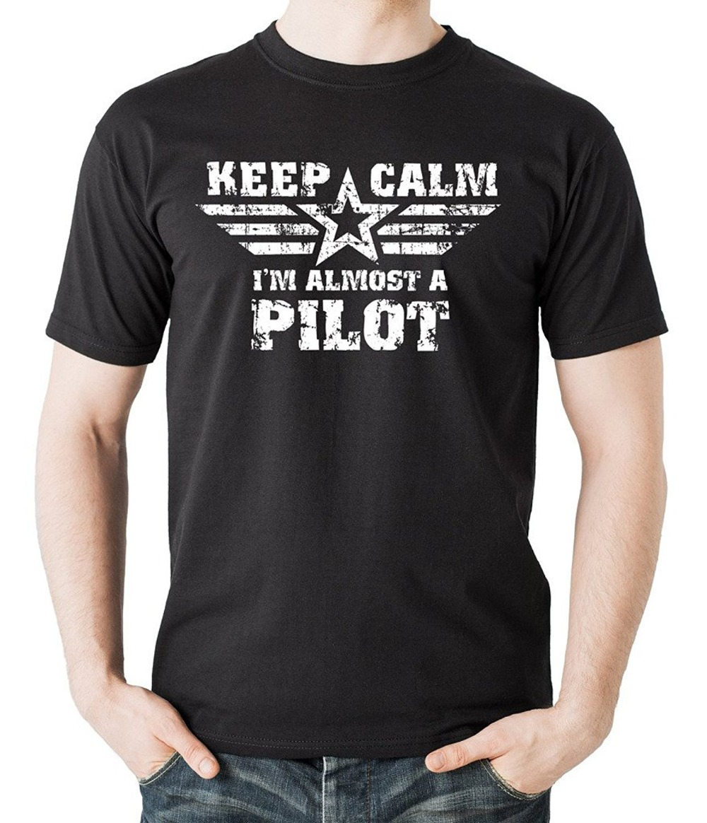2017 summer fashion keep calm i am almost a pilot t shirt for Best place to get t shirts printed