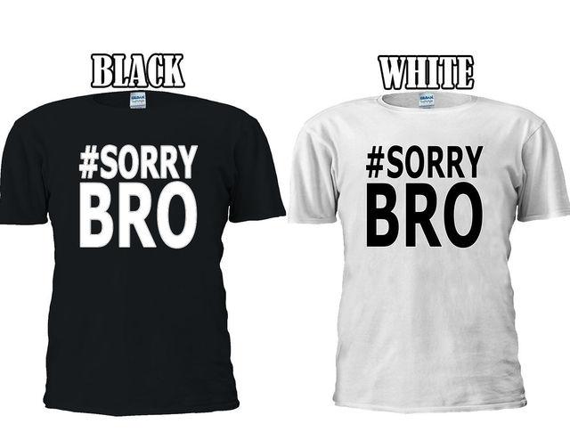 0659bc62 Sorry Bro Funny Slogan T-shirt Baseball Vest Men Women Unisex 2700 Summer  Casual Man Good Quality free shipping