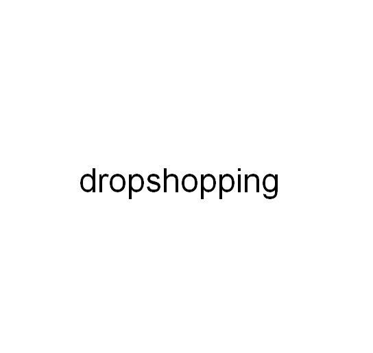 Dropshopping lista Dropshopping para S