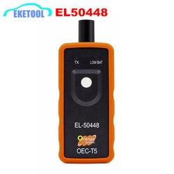 2019 mejor calidad + EL50448 Auto neumático presión Sensor Monitor OEC-T5 EL 50448 para GM/Opel TPMS reajustar herramienta EL-50448 electrónica