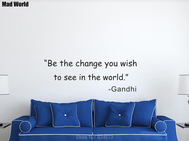 Be The Change You Wish To See In The World Gandhi Wall Art Stickers Wall  Decal