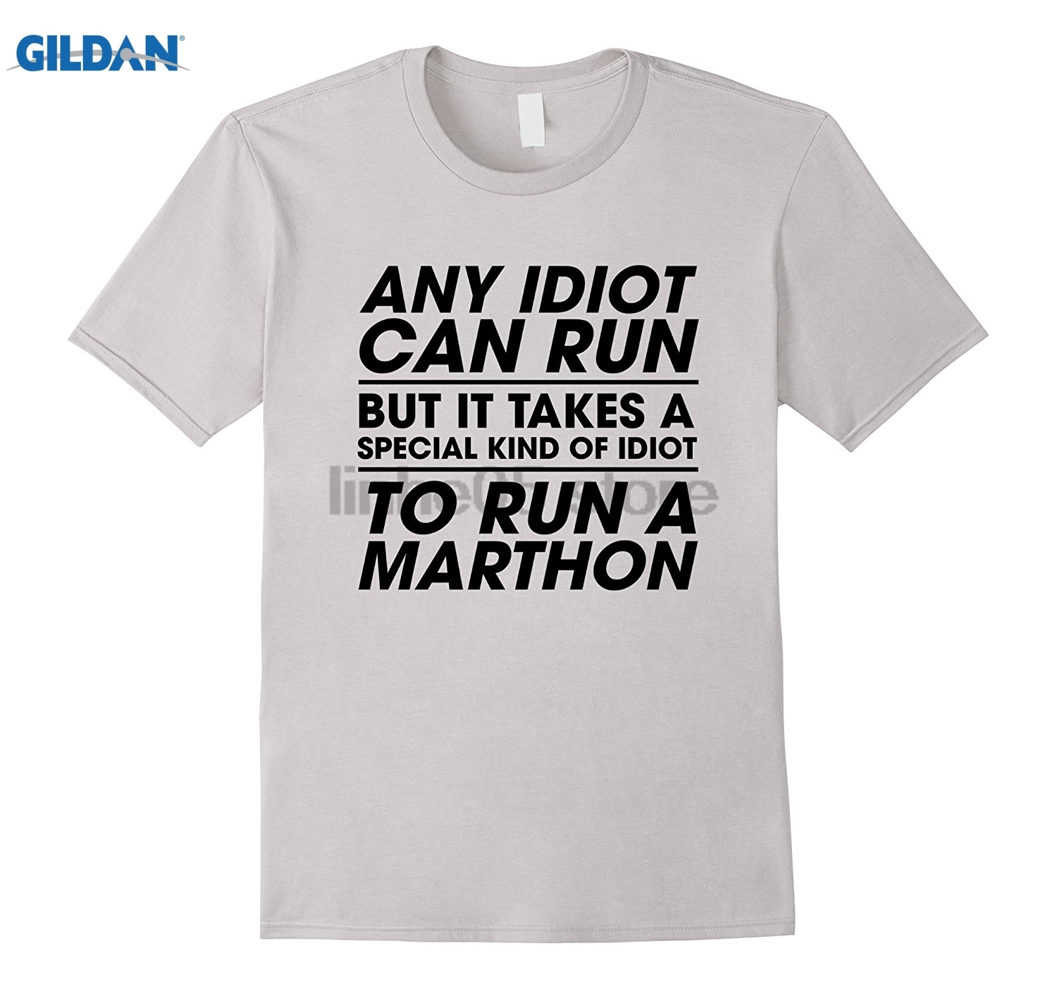GILDAN Idiot Can Marthon Tshirt Best Runner Gifts Dress female T-shirt