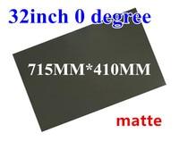 10PCS/Lot New 32inch 0 Degree Matte 715MM*403MM Monitor LCD LED Polarizer Polarizing Film Sheets for Samsung TFT LCD LED TV