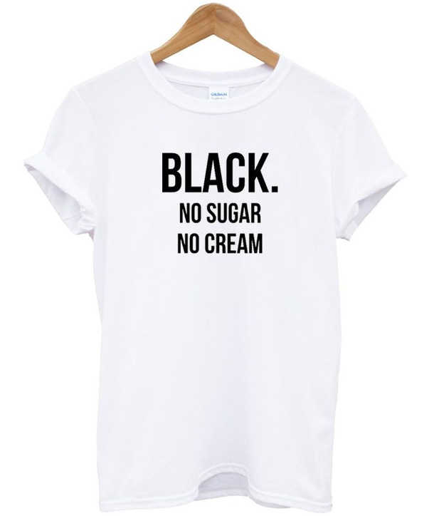 b9d6cdd4c9 black no sugar no cream tshirt women pink white black grey t shirt tumblr  funny short