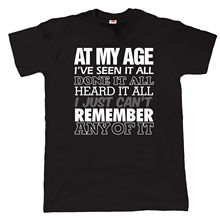 At My Age Ive Seen It All Mens Funny T Shirt - Gift for Dad Birthday New Shirts Tops Tee free shipping