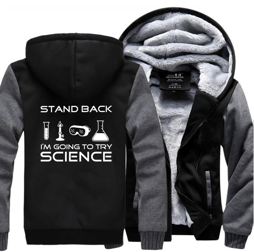 Stand Back Im Going to Try Science Sweatshirts Men 2017 Winter Jacket Warm Fleece High Quality Mens Thick Hoodies Fashion Coat