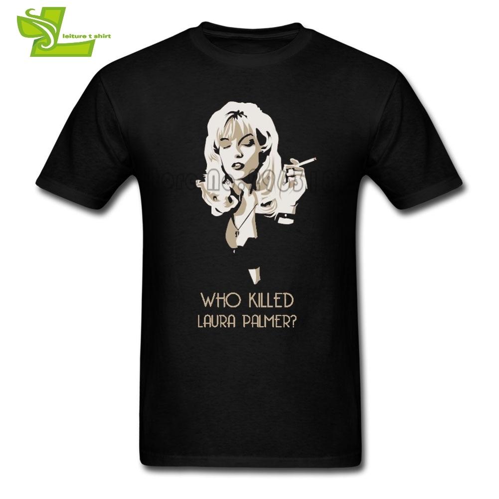 Twin Peaks Who Killed Laura Palmer T Shirt Man Summer Round Neck Cool Tees Adult Tshirt Fashion Comfortable Teenboys Tee Shirts