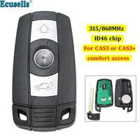 Smart keyless go Remote Key 3 BTN 315MHZ 868MHZ ID46 chip for BMW CAS3 CAS3+ 1 3 5 Series X5 X6 2006 2011 Comfort Access System