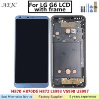 5.7 For LG G6 LCD H870 H870DS H872 LS993 VS998 US997 VS988T Display Touch Screen Digitizer Assembly with Frame For LG G6 Screen