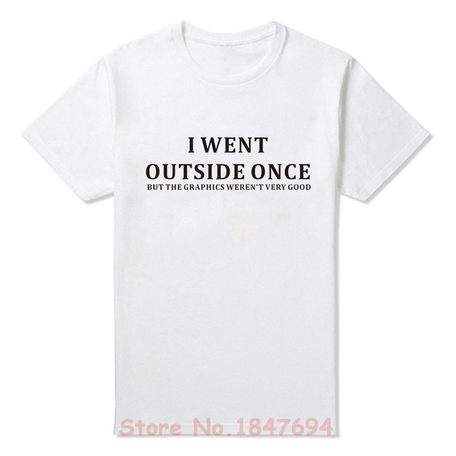 New Summer Style I Went Outside Once but the Graphics T-shirt Funny Gaming Gamer Gift T Shirt Men Casual Short Sleeve