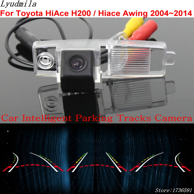 Lyudmila Car Intelligent Parking Tracks Camera FOR Toyota HiAce H200 Hiace Awing 2004 2014 HD Car