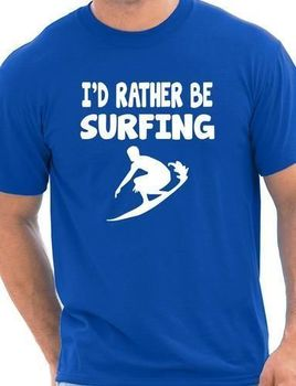 I'd Rather Be Surfinger Watersport Mens T-Shirt Gift Size S-XXXL Cool Casual pride t shirt men Unisex New Fashion tshirt 1