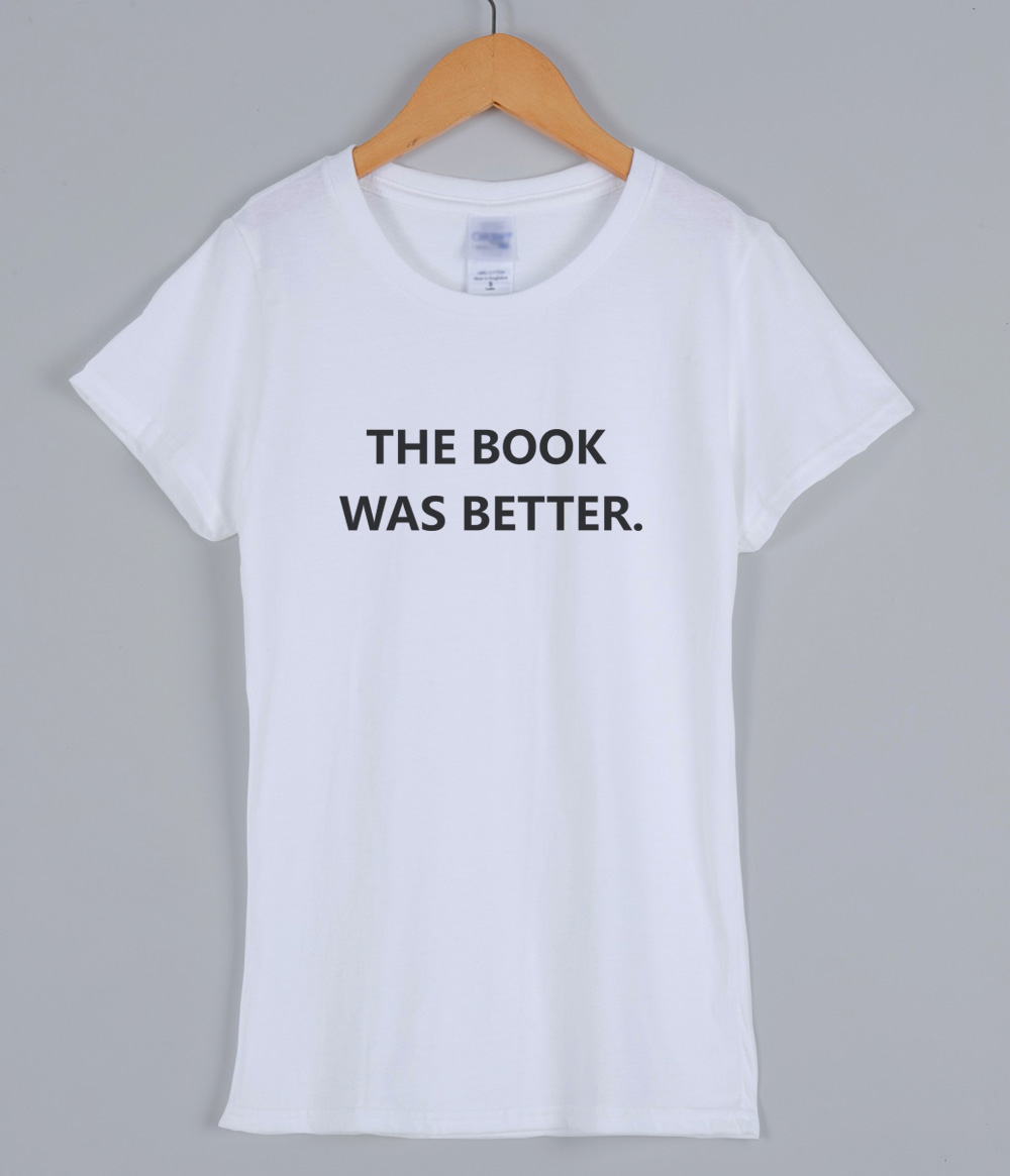 THE BOOK WAS BETTER funny fashion T-shirts for women 2019 short sleeve summer cotton female T-shirt lady women's t-shirts top