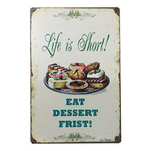 Life Is Short Metal Signs Eat Food Bakery Cake Egg Tart Wall Sticker Pub Bar Kicken Room Decor Art Painting Plaque YN131(China)