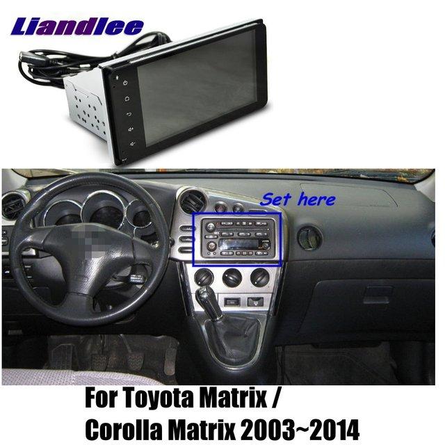 Liandlee For Toyota Matrix Corolla 2003 2017 Car Android Radio Player Gps Navi Maps Hd Touch Screen Tv Multimedia