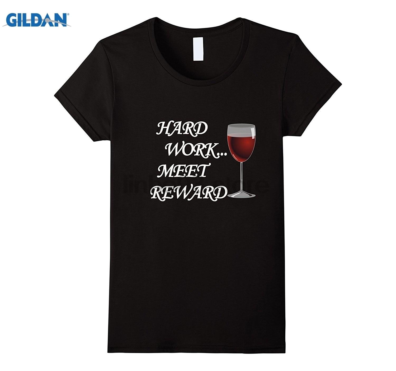 GILDAN Hard Work Meet Reward T-Shirt motivation for the Wine Lover Mothers Day Ms. T-shirt