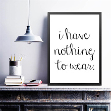 English Quote Wall Art Canvas Painting I Have Nothing To Wear Art Poster Room Decor Wall Pictures printio i have nothing to wear мне не чего носить