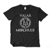 High Quality Game Of Thrones VALAR MORGHULIS T Shirt Men 100 Cotton Loose T Shirt Cosplay