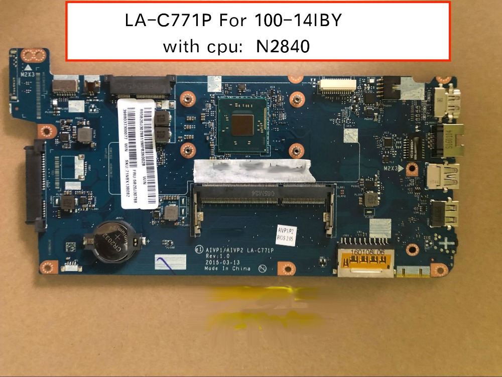 Free Shipping for Lenovo Ideapad 100-14IBY AIVP1/AIVP2 LA-C771P Motherboard with N2840 cpu 5B20J30734 free shipping for lenovo ideapad g585 notebook motherboard qawge la 8681p with ati video card one ram slot