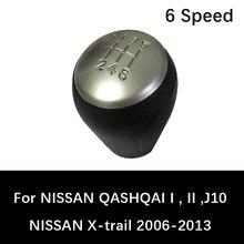 6 Speed Gear Shift Knobs For NISSAN QASHQAI I QASHQAI II QASHQAI J10 X-trail 2006 to 2013 auto car Manual Lever Shift Knob