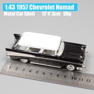 Image 2 - 1:43 весы, мини старое 1957 г. Г., Chevrolet Nomad, вагончик, Van hardtop, седан, металлические Литые машины, модель автомобиля, игрушка в подарок, Реплика ребенка