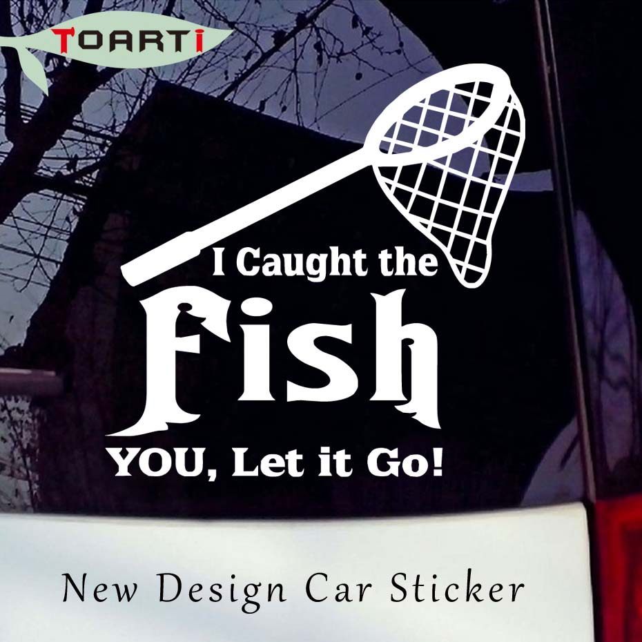 15.3*15.3 CM Caught The Fish You Let Go Funny Sentence Car
