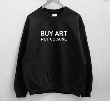Sugarbaby Buy Art Not Cocaine Sweatshirt Long Sleeve Fashion Jumper Crew Neck Casual Tops High quality Tumblr Art Sweatshirt crew neck crop sweatshirt
