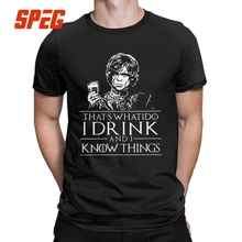 Men T Shirt Game Of Thrones Tyrion Lannister T-Shirt I Drink And I Know Things I Do Tees O Neck Tops 100% Cotton Gift Plus Size i see trees of green red roses too i see them bloo men t shirts wonderful world casual 100% cotton tees t shirt 4x 5x clothes