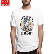 Star Wars T Shirts R2-D2 For Male How I Roll Shirt 2019 Pure Cotton Big Size Tshirt Birthday Gift shirt