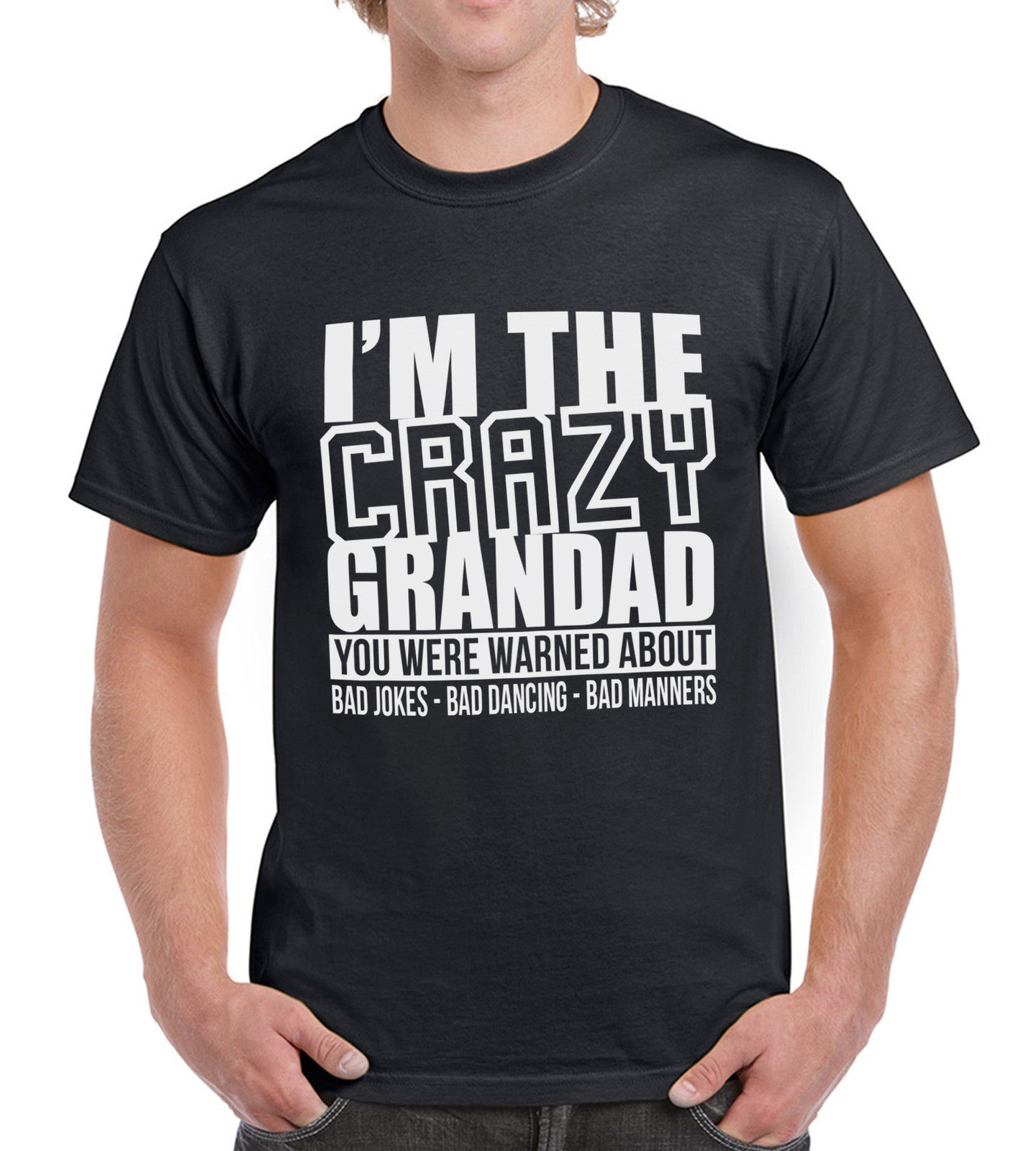 Im The Crazy Grandad Funny Birthay present Party T Shirt Fathers Printing Casual T Shirt ...