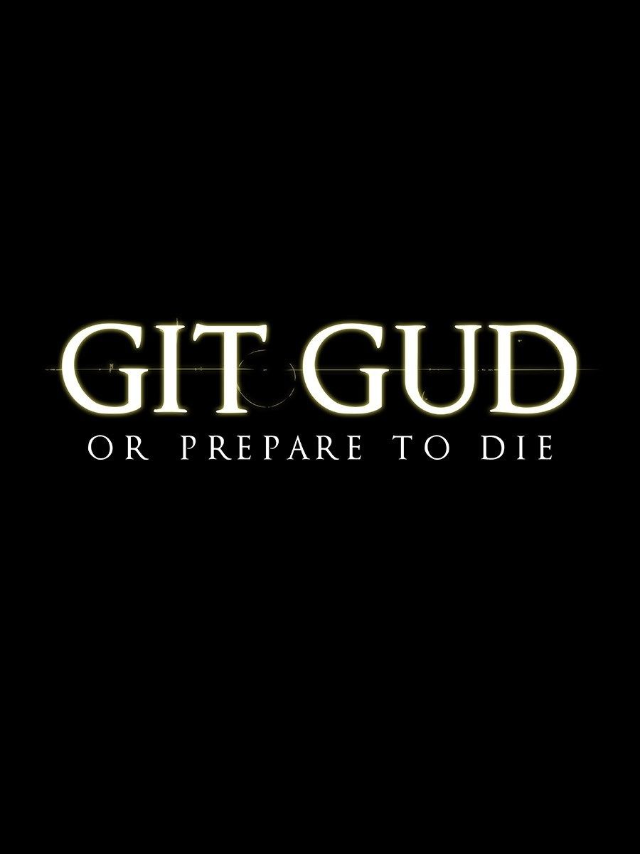 Git Gud Or Prepare To Die Mens Black T-shirt