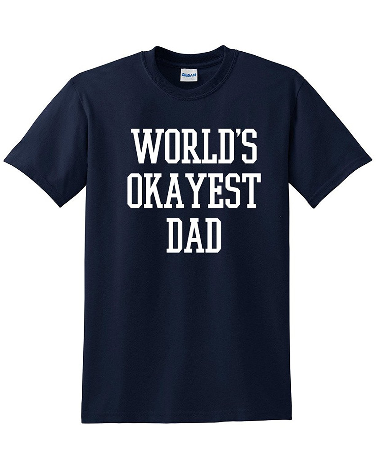 Worlds Okayest Dad Fathers Day Gift For Dad Funny T Shirt A261