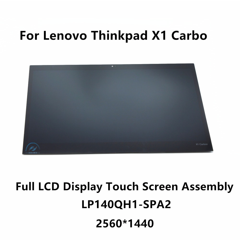 New Genuine 14 Full LCD Display Touch Screen Assembly LP140QH1 SPA2  with Touch For Lenovo Thinkpad X1 Carbon 00HN829 2560X1440 new for lenovo lemon k3 k30 t k30 lcd display with touch screen digitizer assembly full sets black