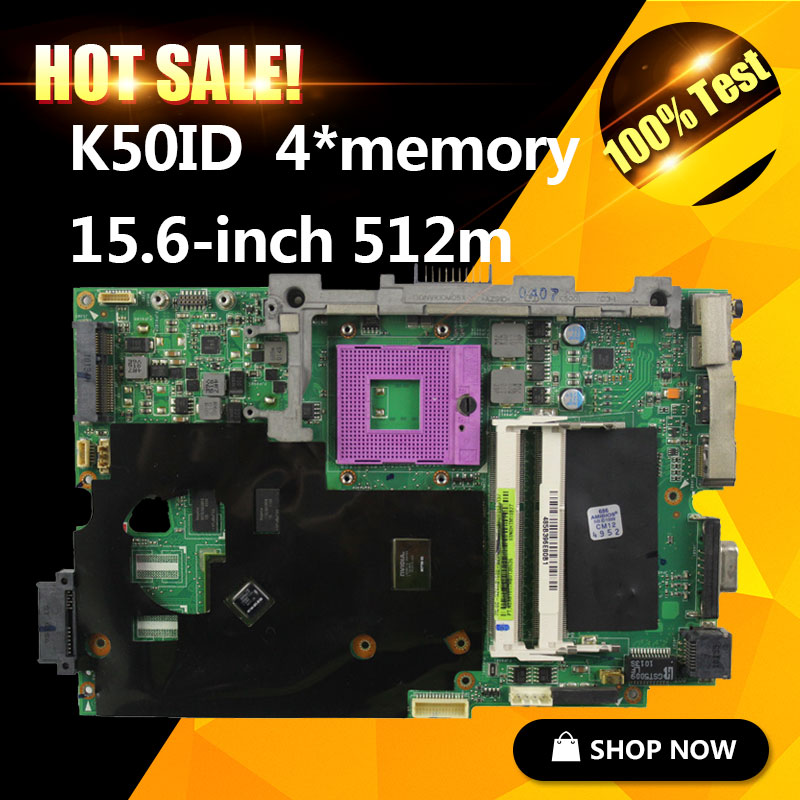 laptop motherboard for asus K50ID 512M 4 Memory K50I K50IE X5DI K50ID board mainboard fit 15.6-inch screen notebook tested ok 574680 001 1gb system board fit hp pavilion dv7 3089nr dv7 3000 series notebook pc motherboard 100% working