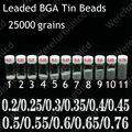 Esferas de Estanho com chumbo Grande Garrafa Bola De Solda BGA 0.2 0.25 0.3 0.35 0.4 0.45 0.5 0.55 0.6 0.65 0.76 25000 grãos