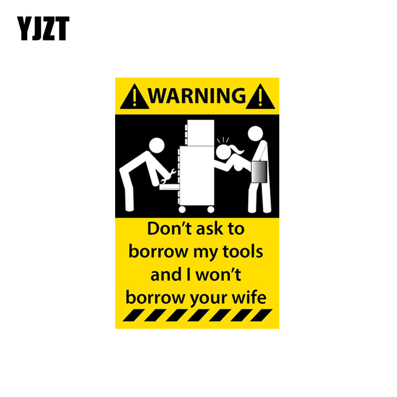 YJZT 8.2CM*12.5M Warning Don't Ask To My Tools Borrow Your Wife  Car Sticker Refelctive Decal 12-1317