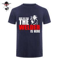 Не бойтесь, что сварщик здесь на заказ забавная Футболка Мужская хлопковая футболка с коротким рукавом футболки