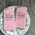 Fashion One Day Everything not Went Wrong Happy Letters Matte Pink Phone Case for iPhone 7 7 Plus 6 6s Plus 5 Full Protect Cover