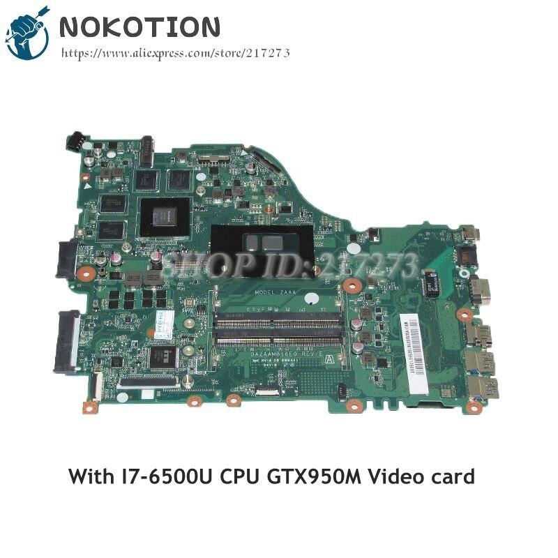 NOKOTION DAZAAMB16E0 N9GFXWW001 N9GFXWW0016 For Acer aspire E5-575G Laptop Motherboard SR2EZ I7-6500U CPU GTX950M Video card
