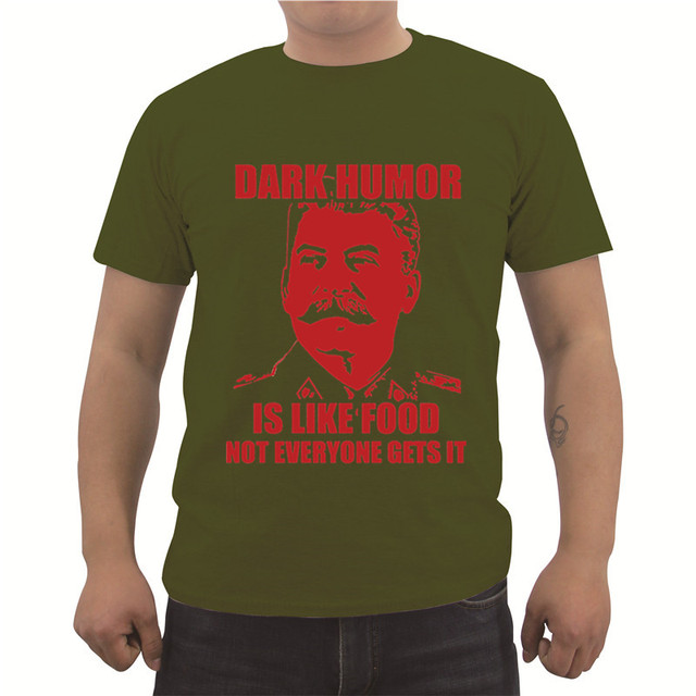 2f72f1ae Dark Humor Is Like Food Stalin Joke T Shirt Men'S Short Sleeve ...