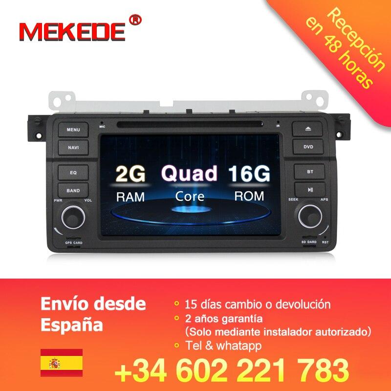 Libre d'impôt! pur Android7.1 Voiture stéréo autoradio navigation GPS NAVI lecteur DVD pour BMW E46 M3 3 série avec 4g lte wifi BT canbus