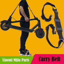 Xiaomi M365 Parts Ninebot ES2 Scooter  Electrical Scooter Nylon Carry Belt for all kinds of Bike scooter scooter jumping all over the world 2 cd