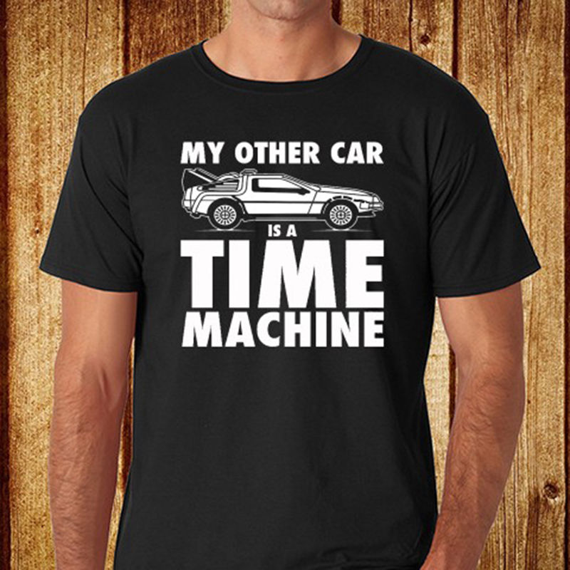 Back to The Future Slogan *My Other Car is Time Machine Black T-Shirt Size S-3XL Summer Cotton T Shirt Fashion