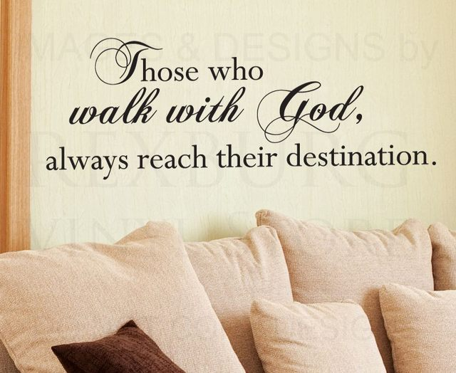 Saying Those Who Walk With Always Reach Their Destination Sizes Offered